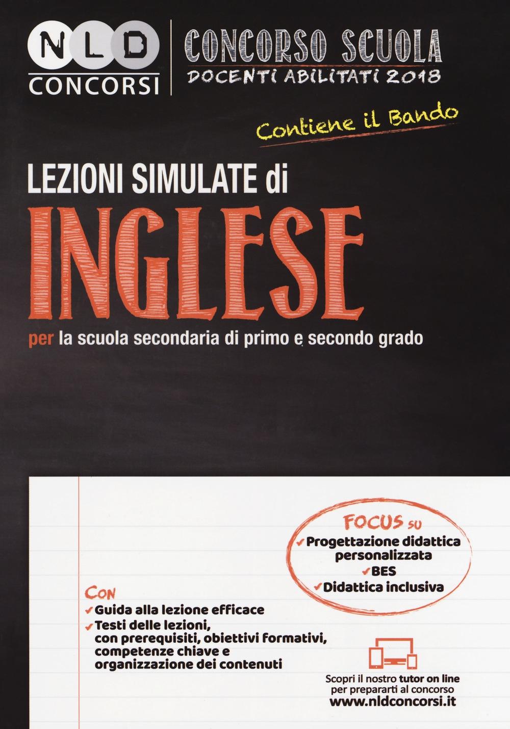 Concorso scuola docenti abilitati 2018. Lezioni simulate di inglese per la scuola secondaria di primo e secondo grado. Con Contenuto digitale per download e accesso on line