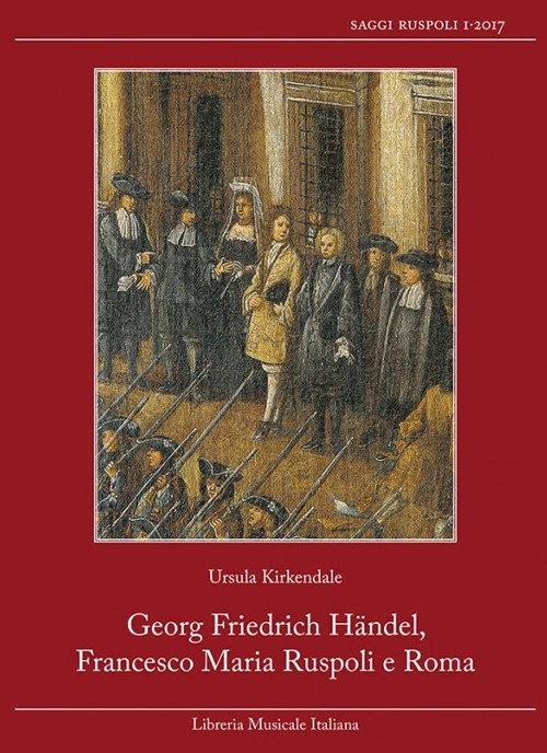 Georg Friedrich Händel, Francesco Maria Ruspoli e Roma