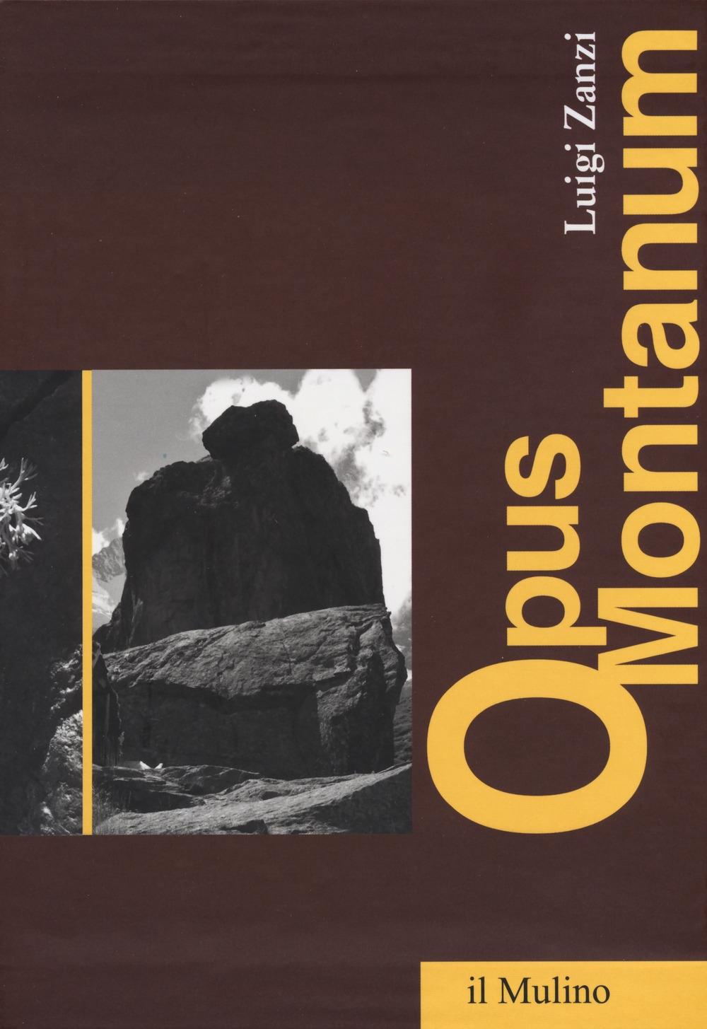 Opus montanum. Scritti sulla montagna