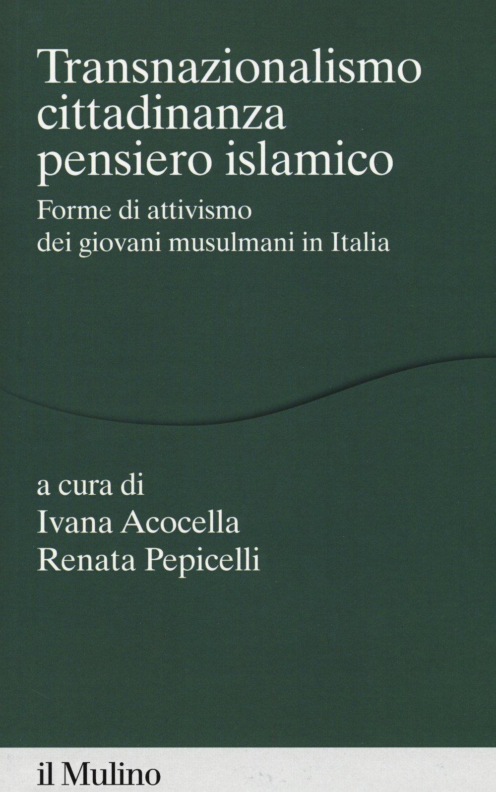 Transnazionalismo, cittadinanza, pensiero islamico. Forme di attivismo dei giovani musulmani in Italia