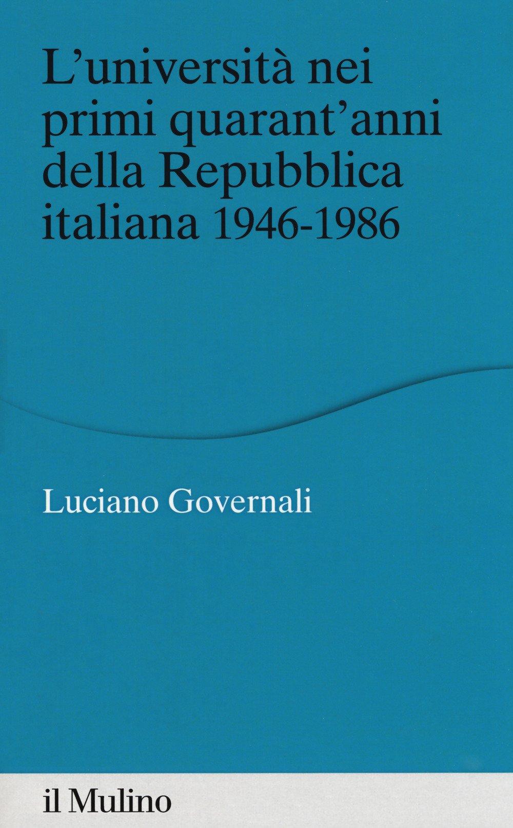 L'università nei primi quarant'anni della Repubblica italiana 1946-1986