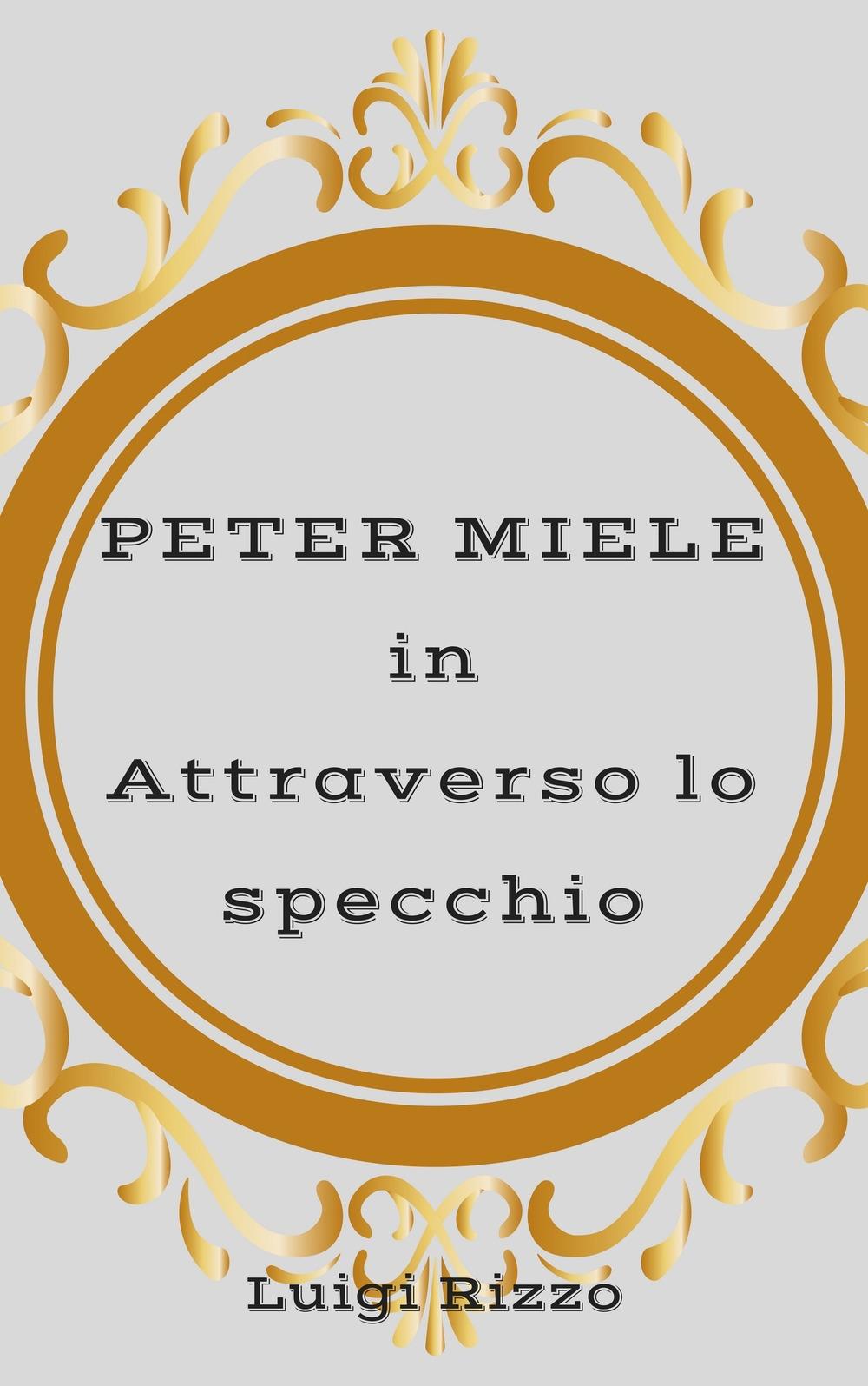 Peter Miele in «Attraverso lo specchio»