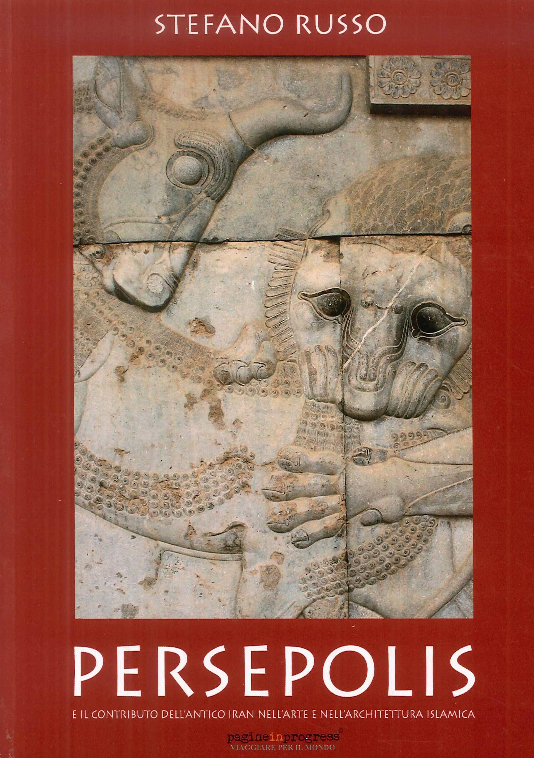 Persepolis e il contributo dell'antico Iran nell'arte e nell'architettura islamica