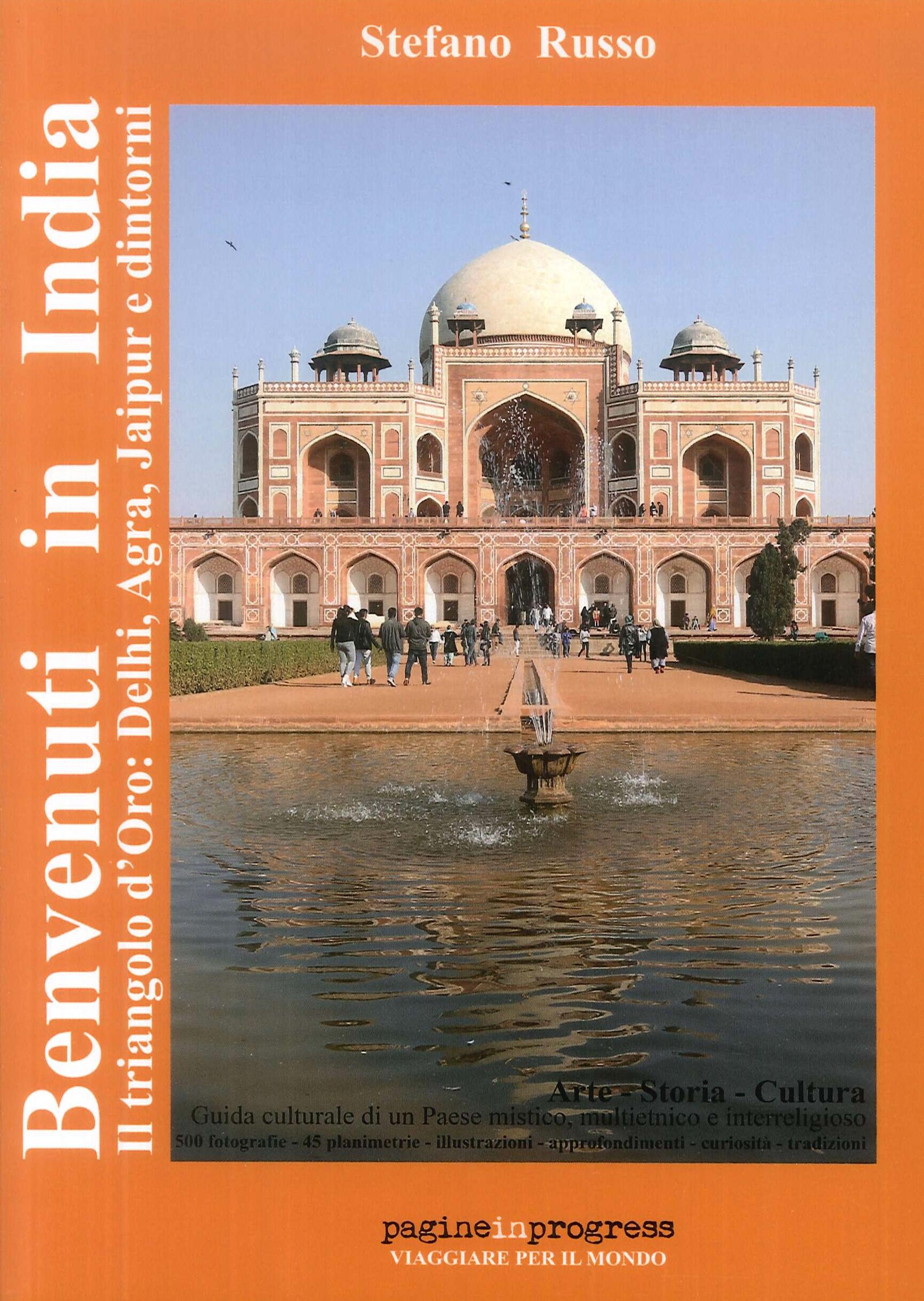 Benvenuti in India. Il triangolo d'Oro. Delhi, Agra, Jaipur e dintorni