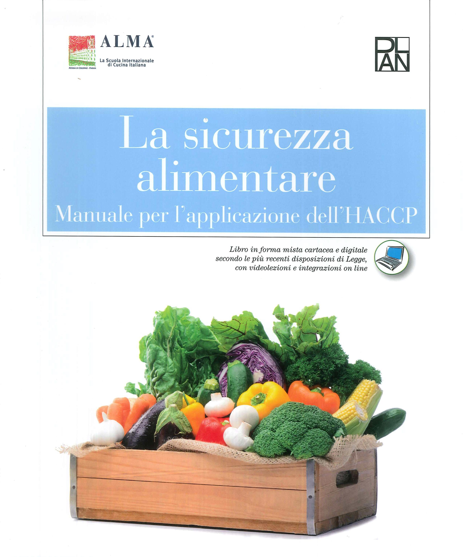 La Sicurezza Alimentare. Manuale per  l'applicazione dell'HACCP