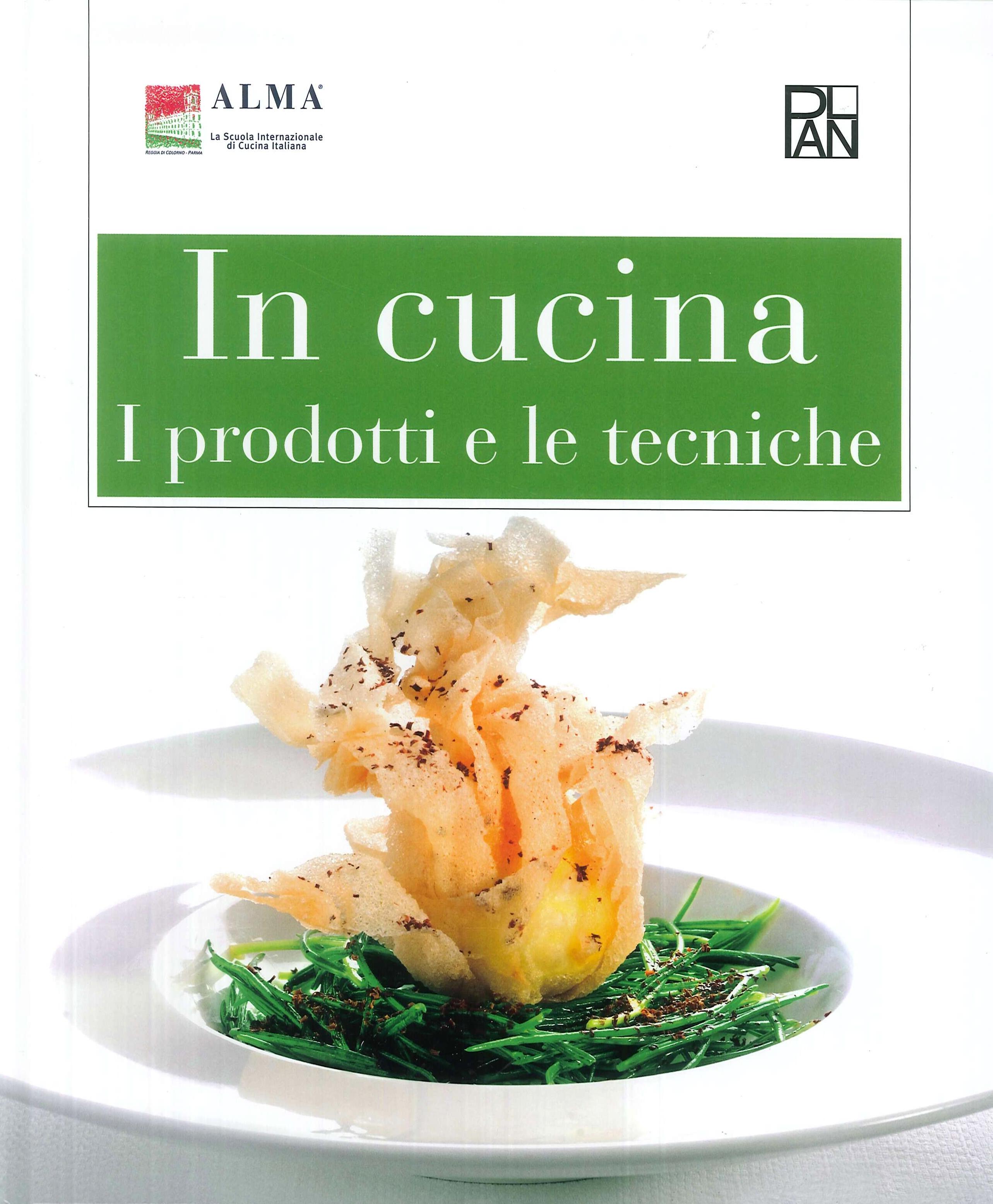 In Cucina. I Prodotti e le Tecniche