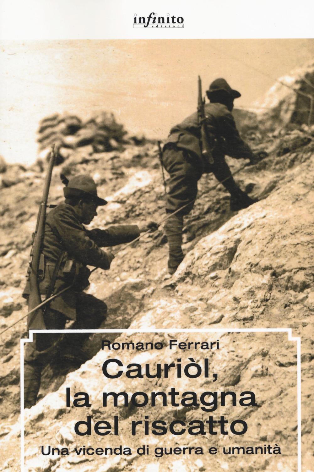 Cauriòl, la montagna del riscatto. Una vicenda di guerra e umanità