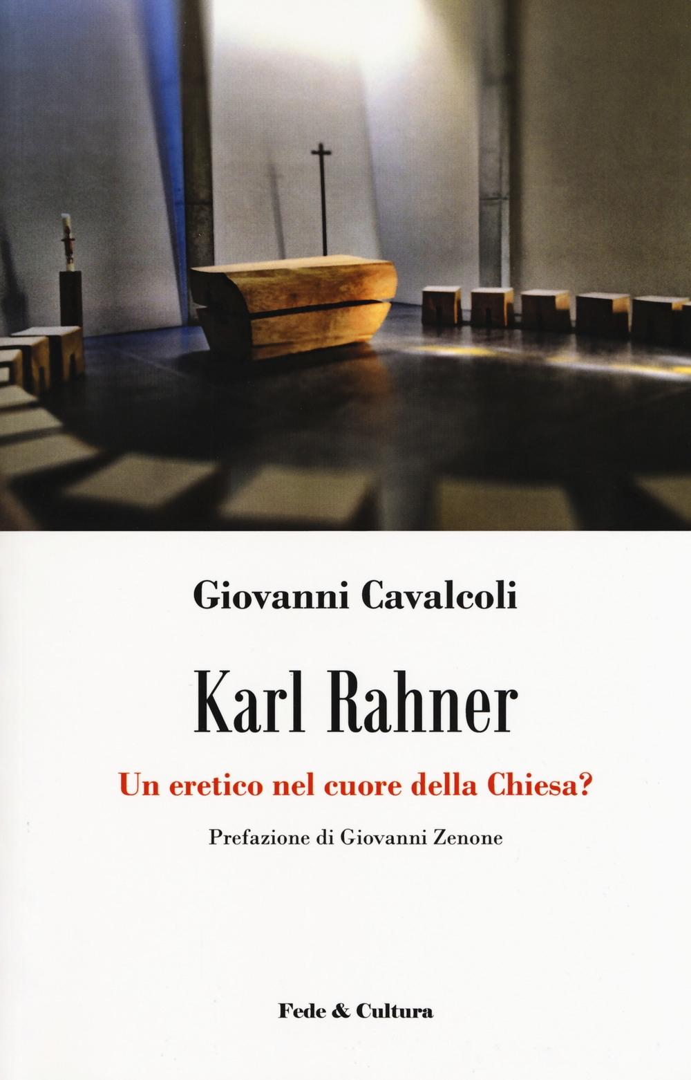 Karl Rahner. Un eretico nel cuore della Chiesa?