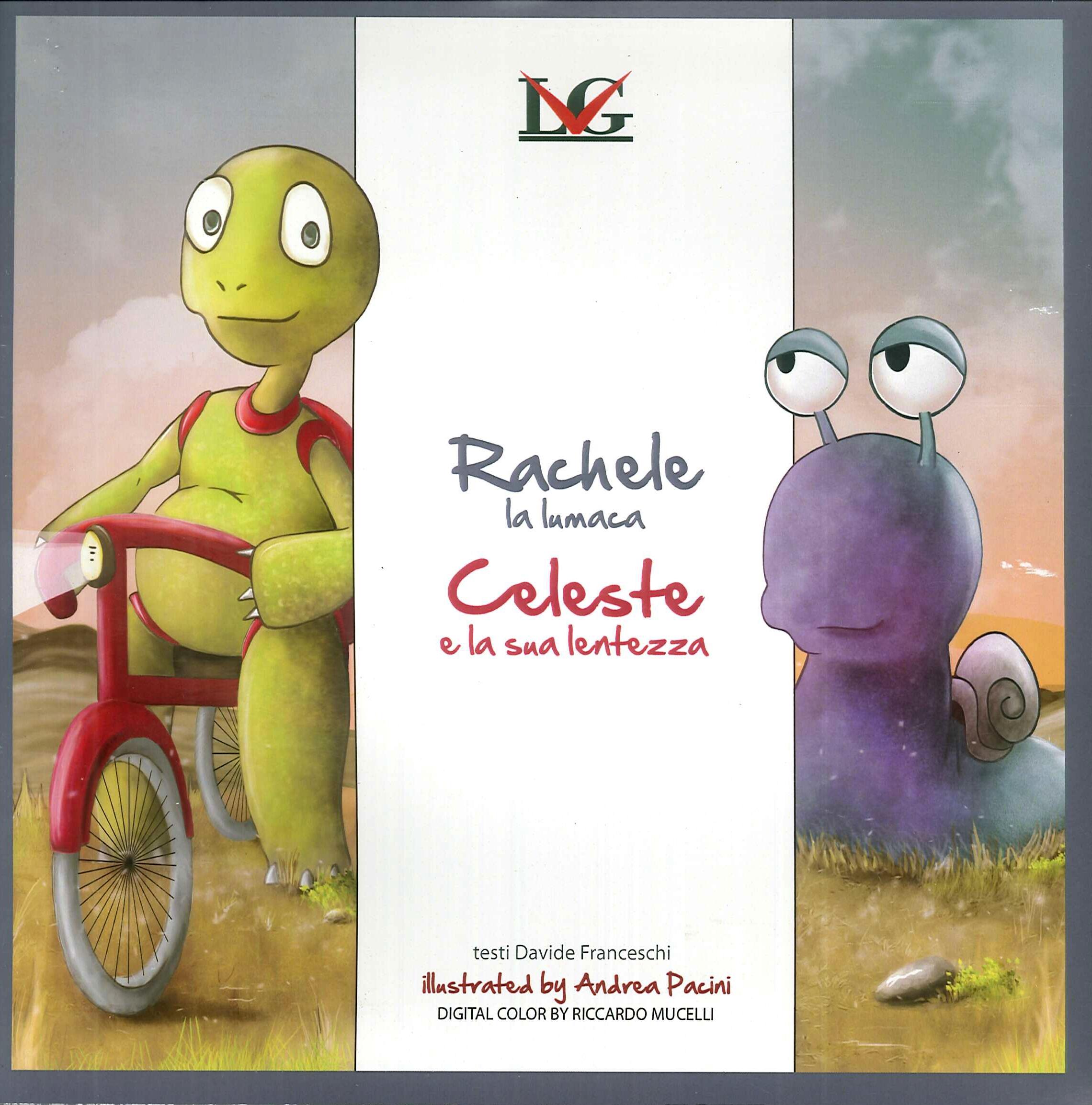 Rachele la Lumaca - Celeste e la Sua Lentezza
