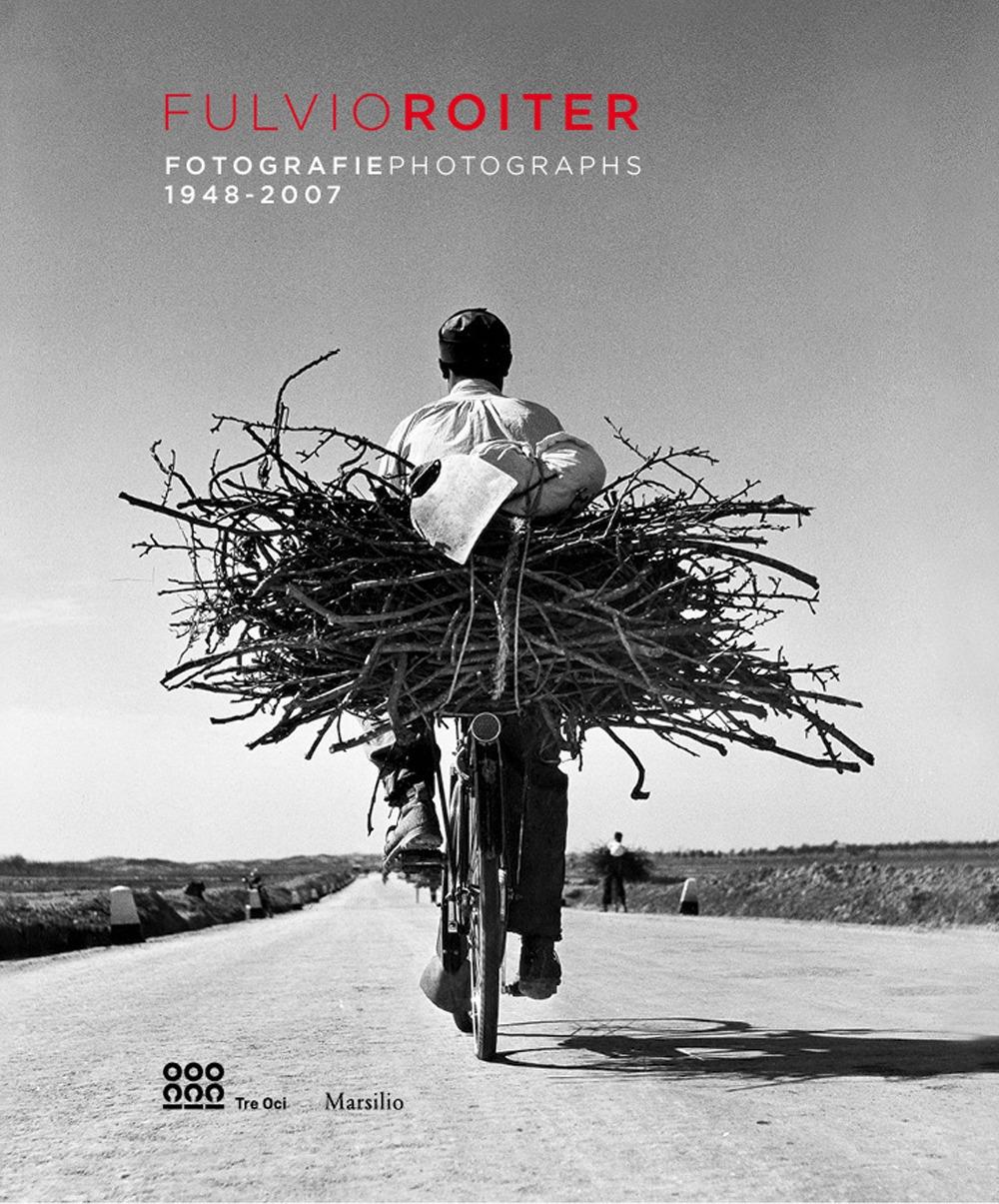 Fulvio Roiter. Fotografie Photographs 1948-2007