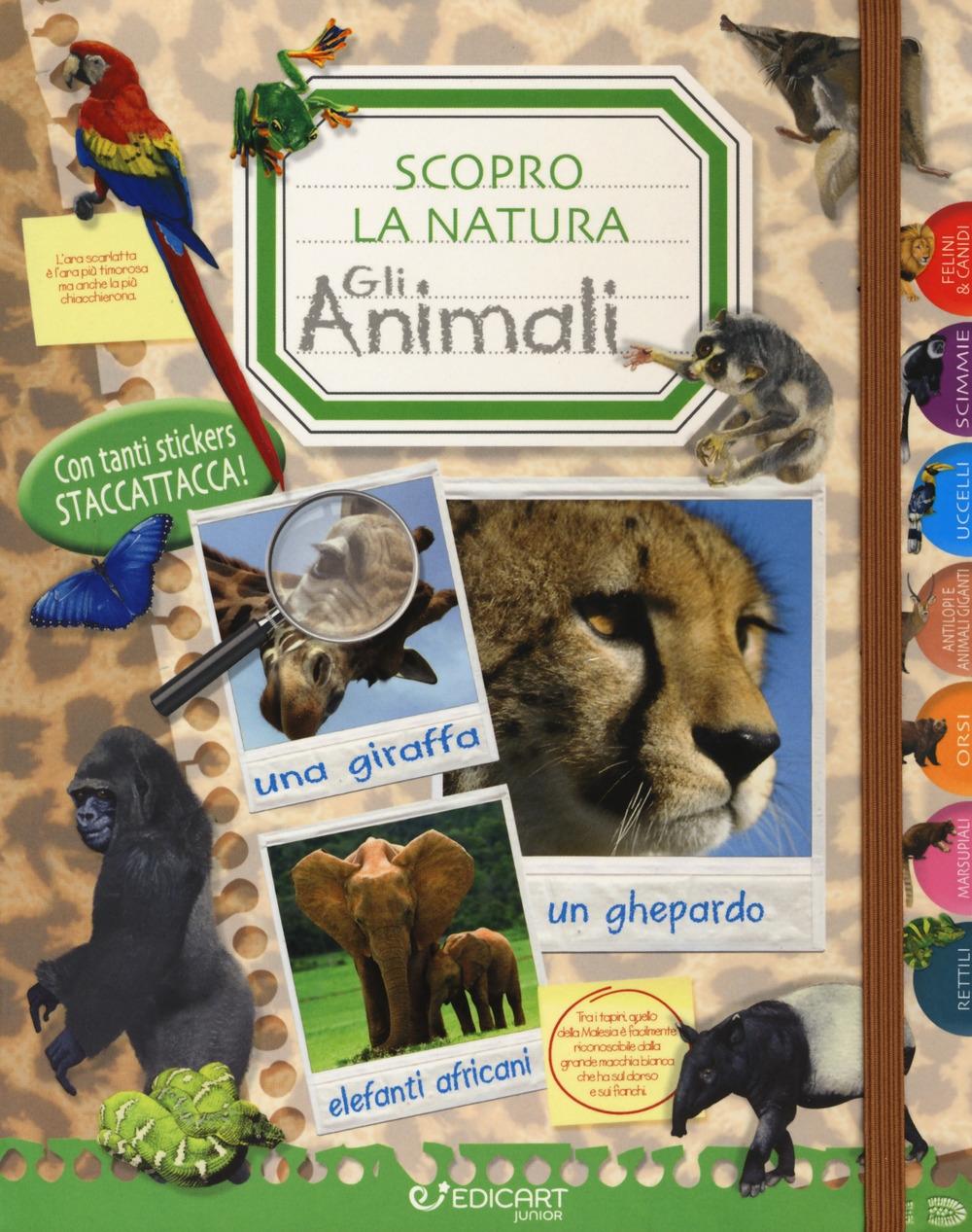 Gli animali. Scopro la natura. Con adesivi