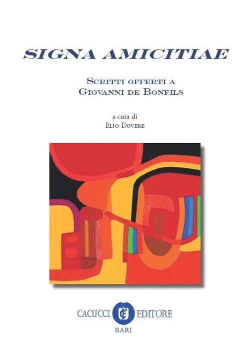 Signa amicitiae. Scritti offerti a Giovanni de Bonfils