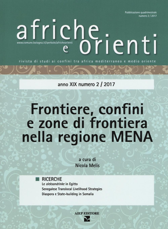 Afriche e orienti (2017). Vol. 2: Frontiere, confini e zone di frontiera nella regione Mena