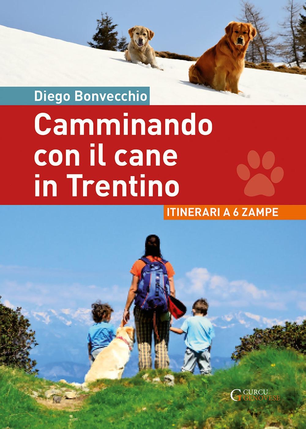 Camminare con il cane in Trentino. Bellissimi itinerari a 6 zampe