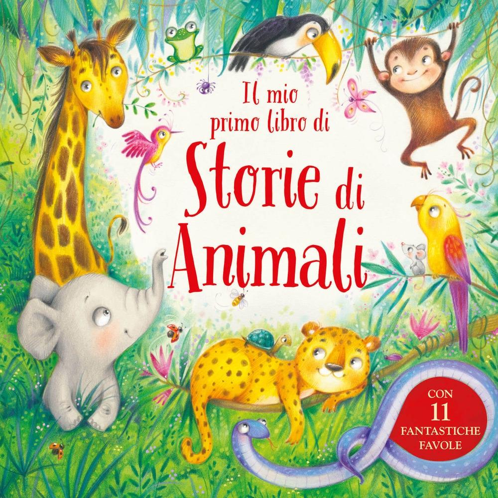 Il mio primo libro di storie di animali. Ediz. a colori