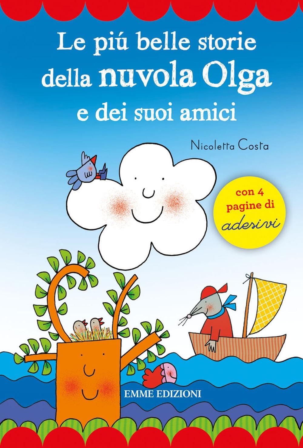Le più belle storie della Nuvola Olga e dei suoi amici. Con adesivi