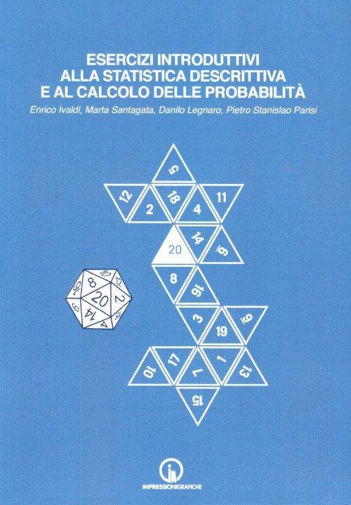Esercizi introduttivi alla statistica descrittiva e al calcolo delle probabilità