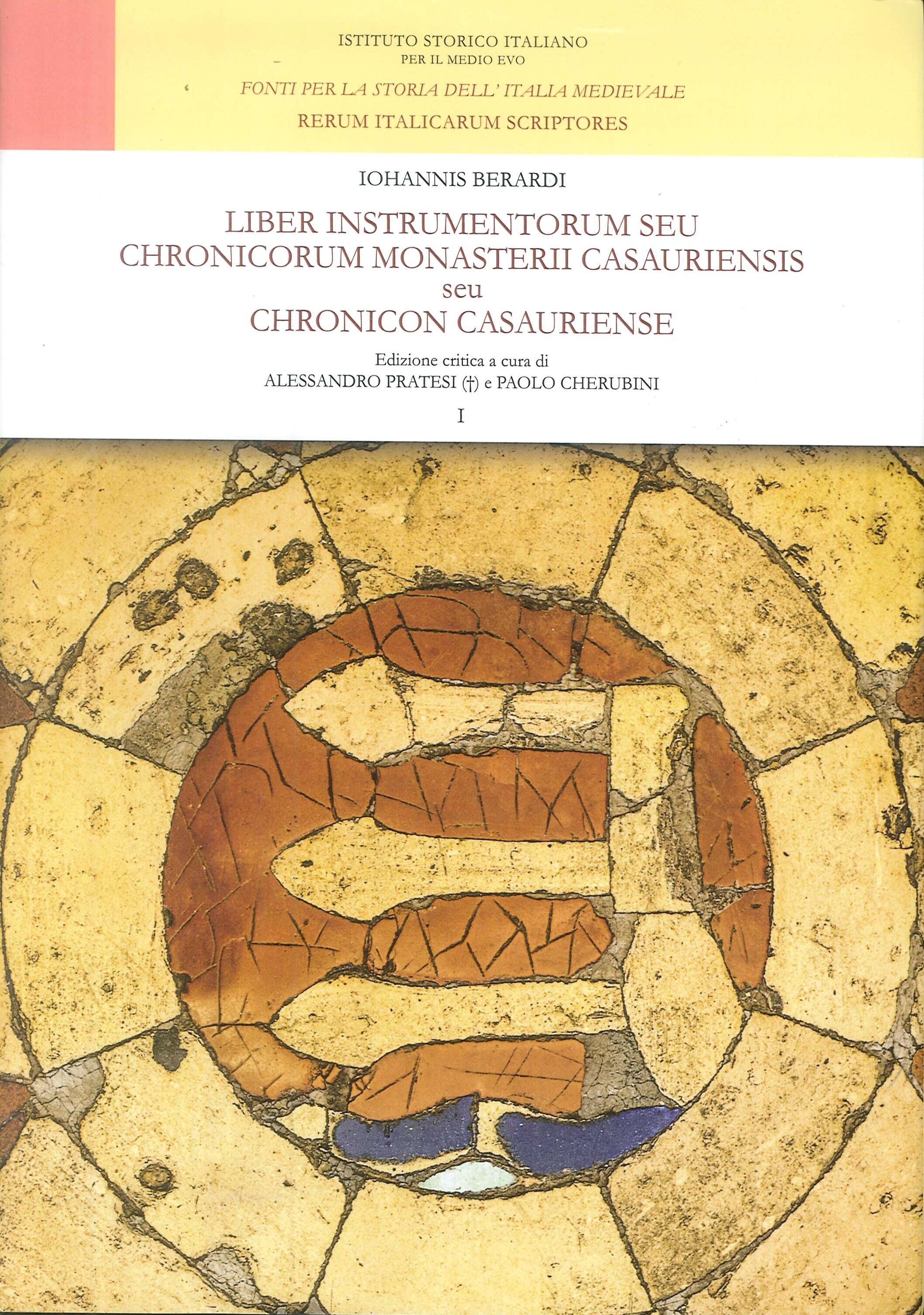 Liber Instrumentorum Seu Chronicorum Monasterii Casauriensis Seu Chronicon Casauriense. Testo Latino a Fronte. Vol. 1