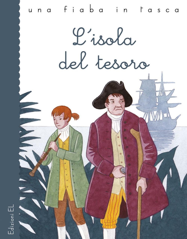 L'isola del tesoro da Robert Louis Stevenson. Ediz. a colori