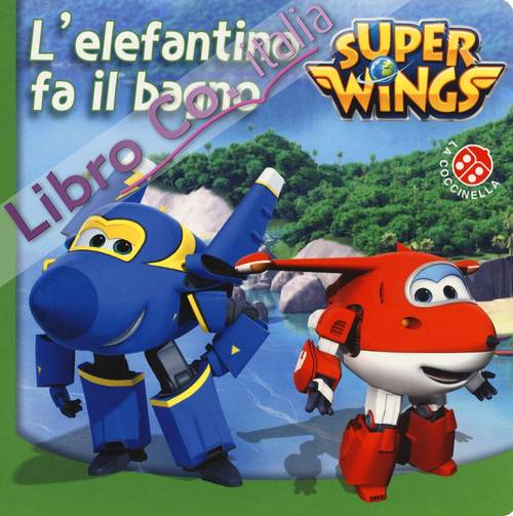 L'elefantino fa il bagno. Super Wings. Ediz. a colori