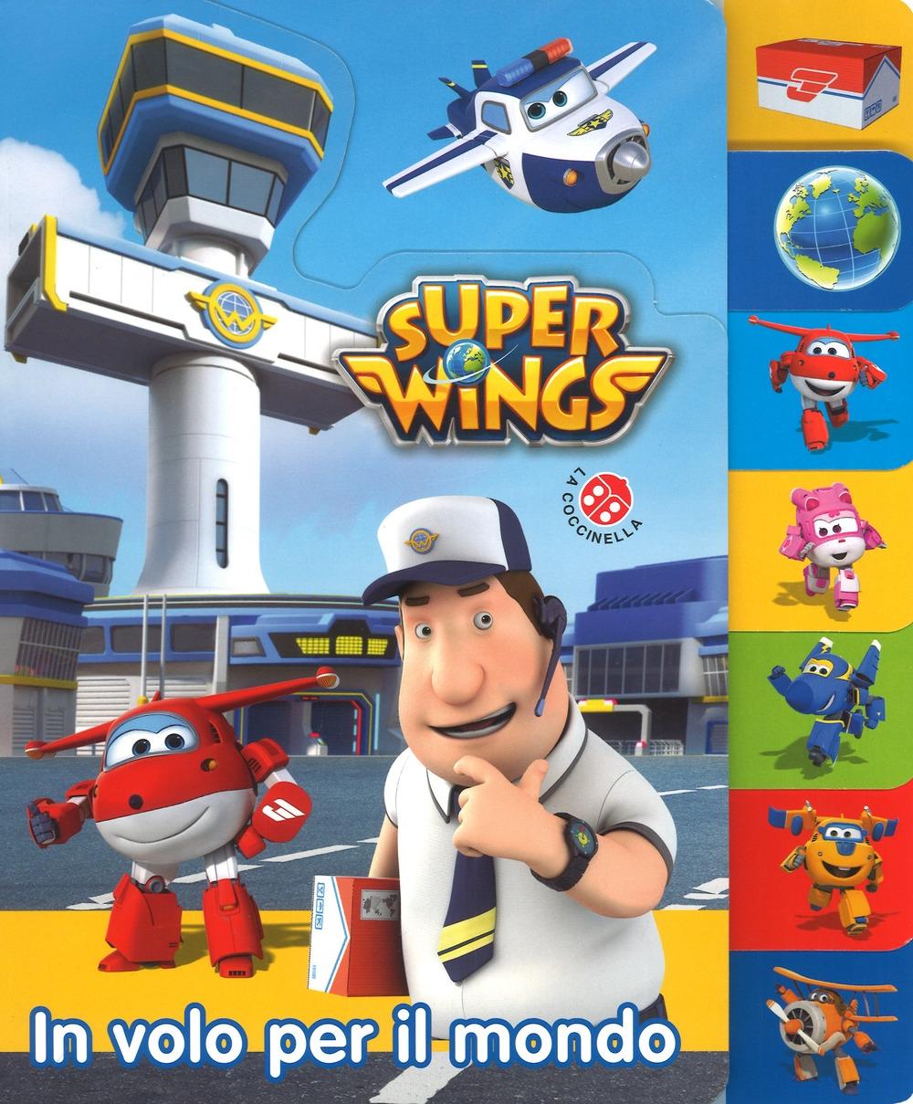 In volo per il mondo. Super Wings. Ediz. a colori