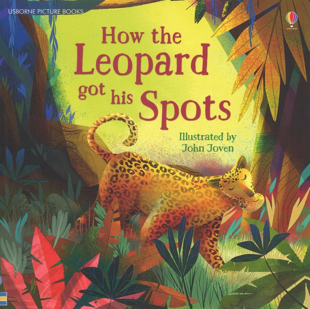 How the leopard got his spots. Ediz. a colori