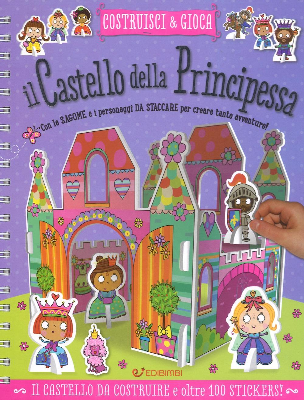 Il castello della principessa. Costruisci e gioca. Con adesivi. Ediz. a colori. Ediz. a spirale