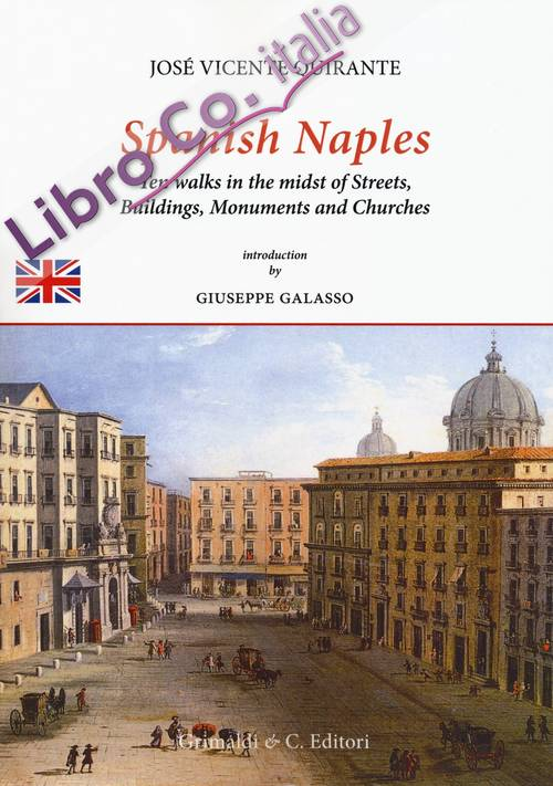 Spanish Naples. Ten walks in the midst of streets, buildings, monuments and churches