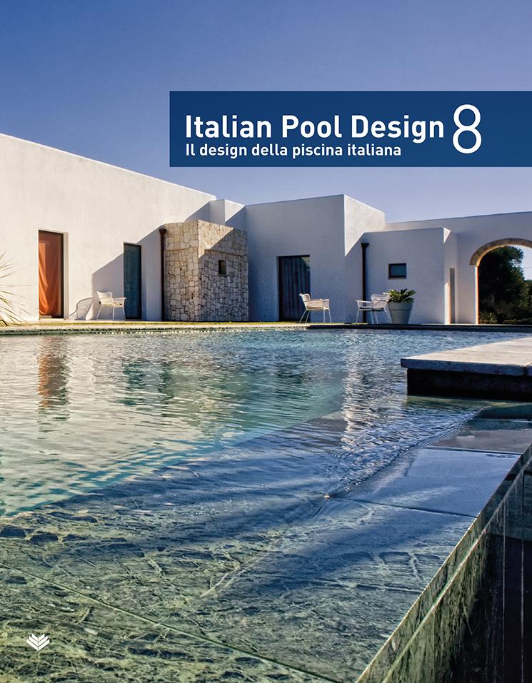 Italian Pool Design 8. Il Design della Piscina Italiana