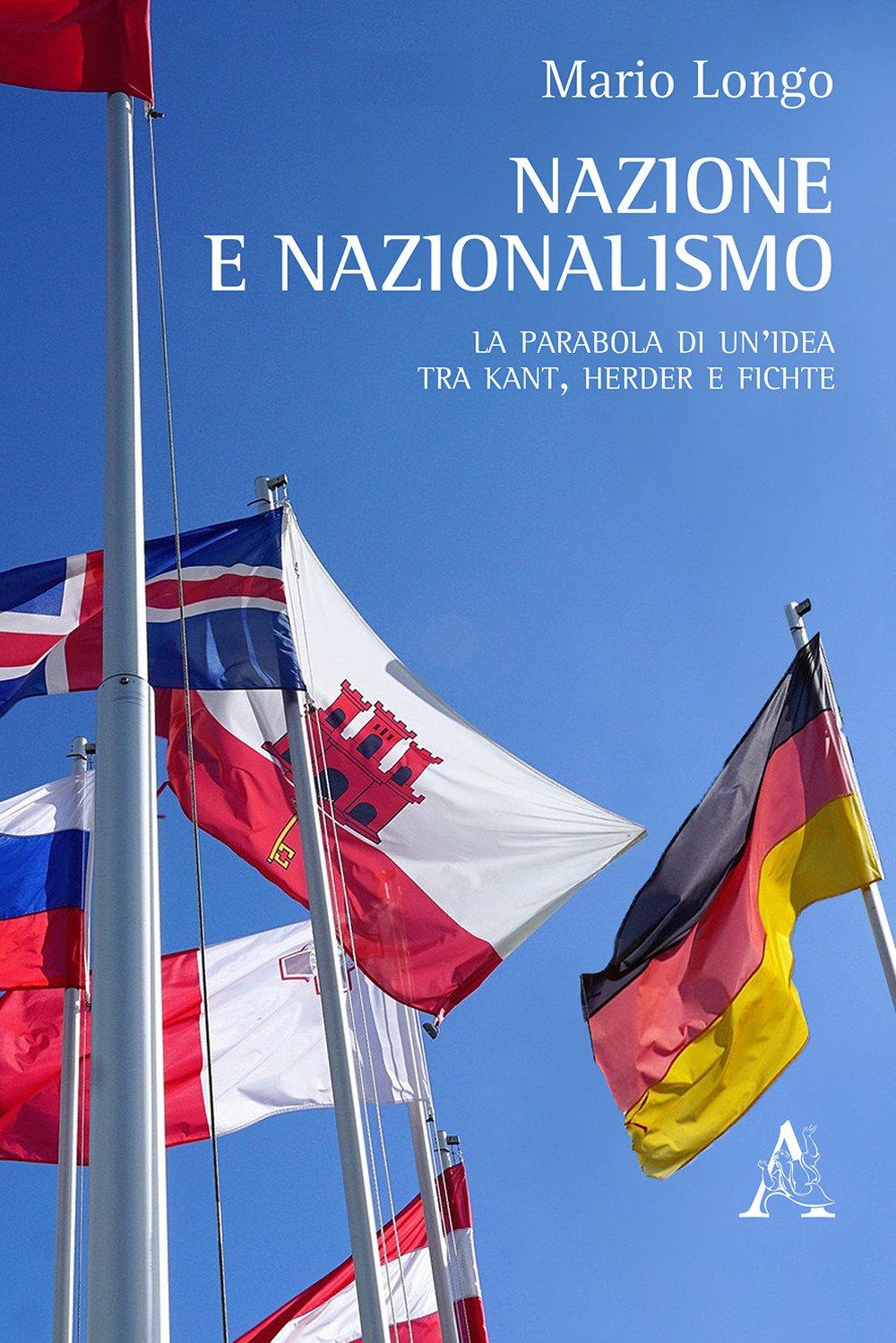 Nazione e nazionalismo. La parabola di un'idea tra Kant, Herder e Fichte