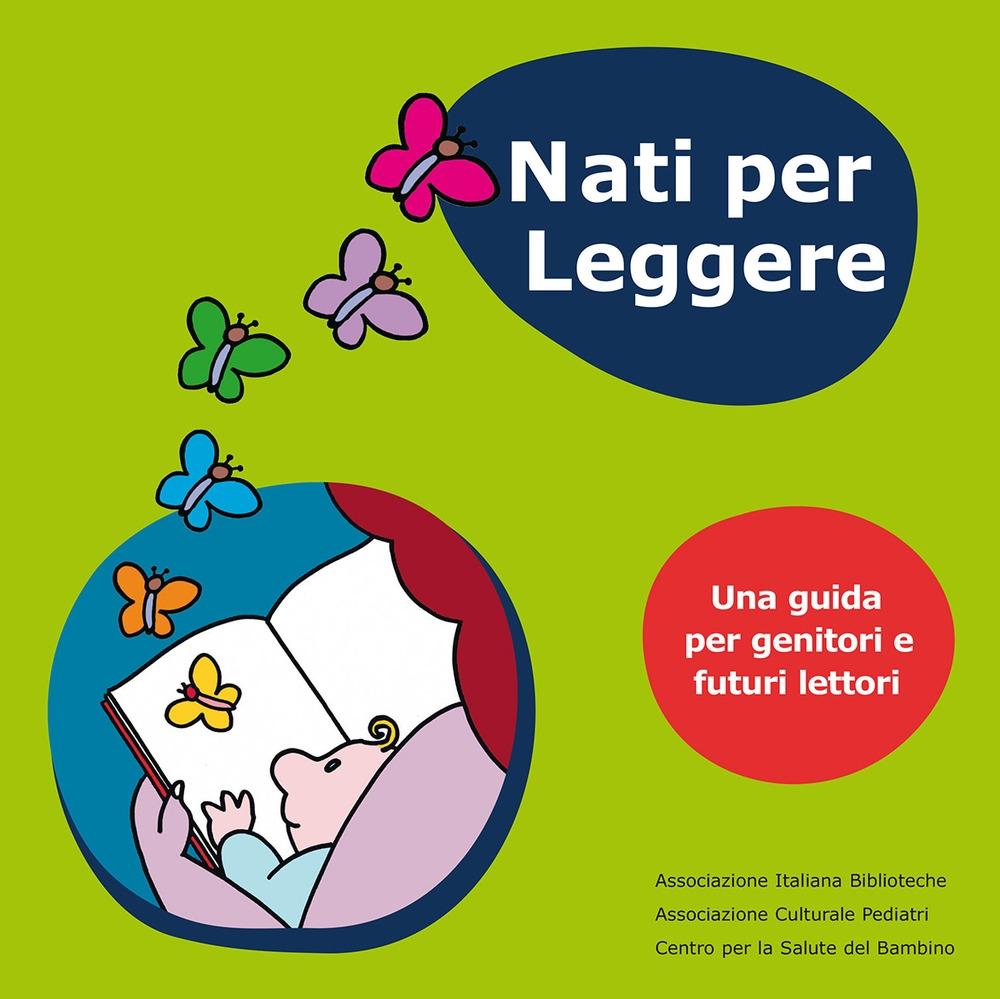 Nati per leggere. Una guida per genitori e futuri lettori