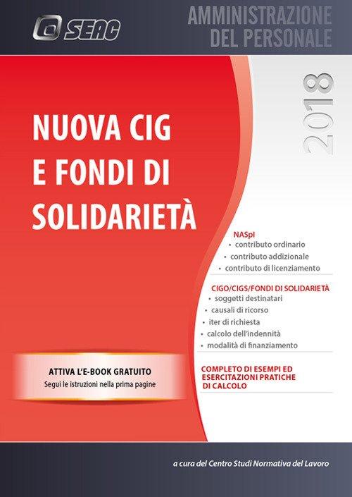 Nuova CIG e fondi di solidarietà. Con ebook