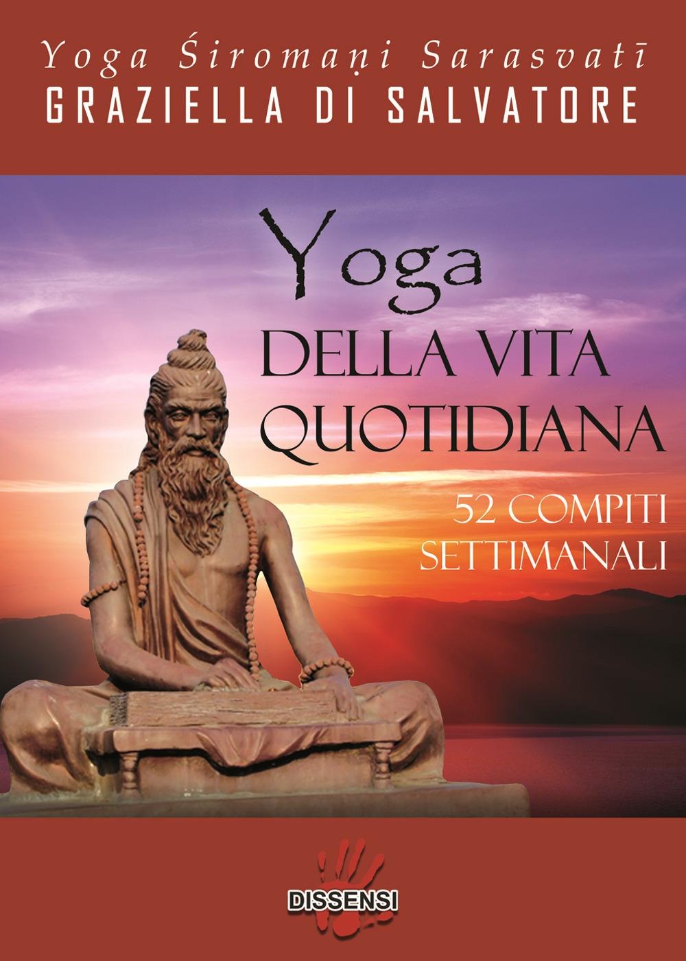 Yoga della vita quotidiana. 52 compiti settimanali