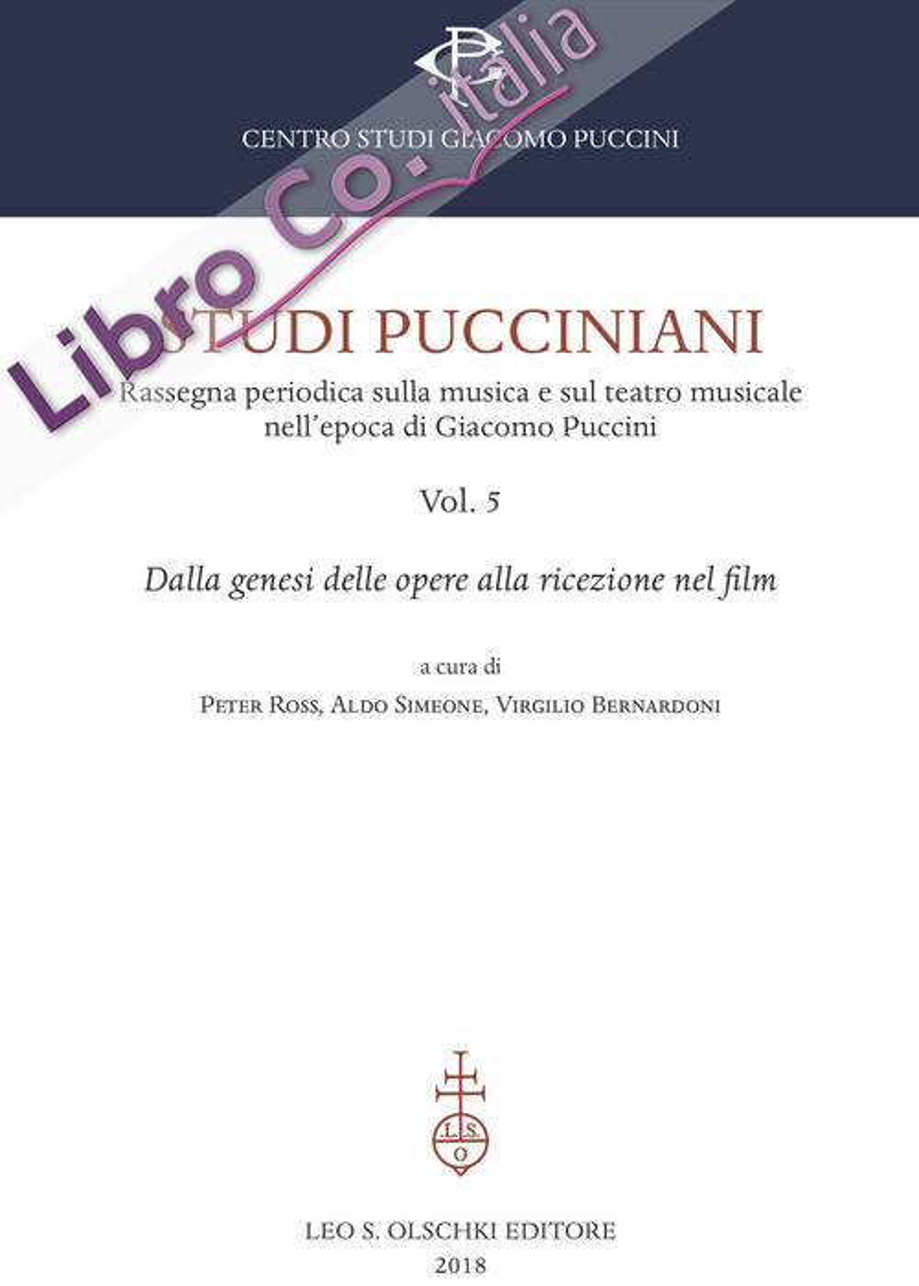 Studi Pucciniani. Vol. 5 Rassegna sulla Musica e sul Teatro Musicale nell'Epoca di Giacomo Puccini