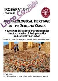 Archaeological Heritage in the Jericho Oasis. A systematic Catalogue of Archaeological Sites for the sake of their Protection and Cultural Valorisation