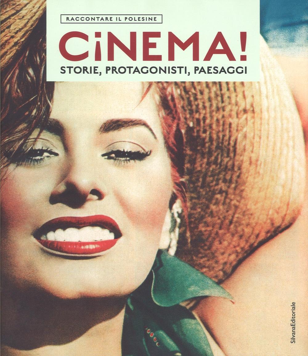 Raccontare il Polesine. Cinema! Storie, protagonisti, paesaggi