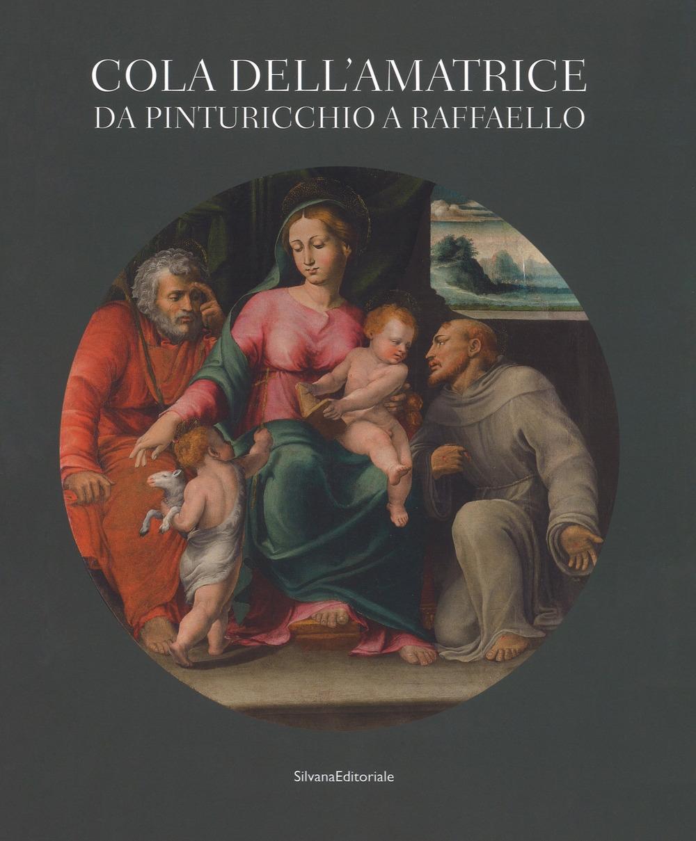 Cola dell'Amatrice tra Pinturicchio e Raffaello