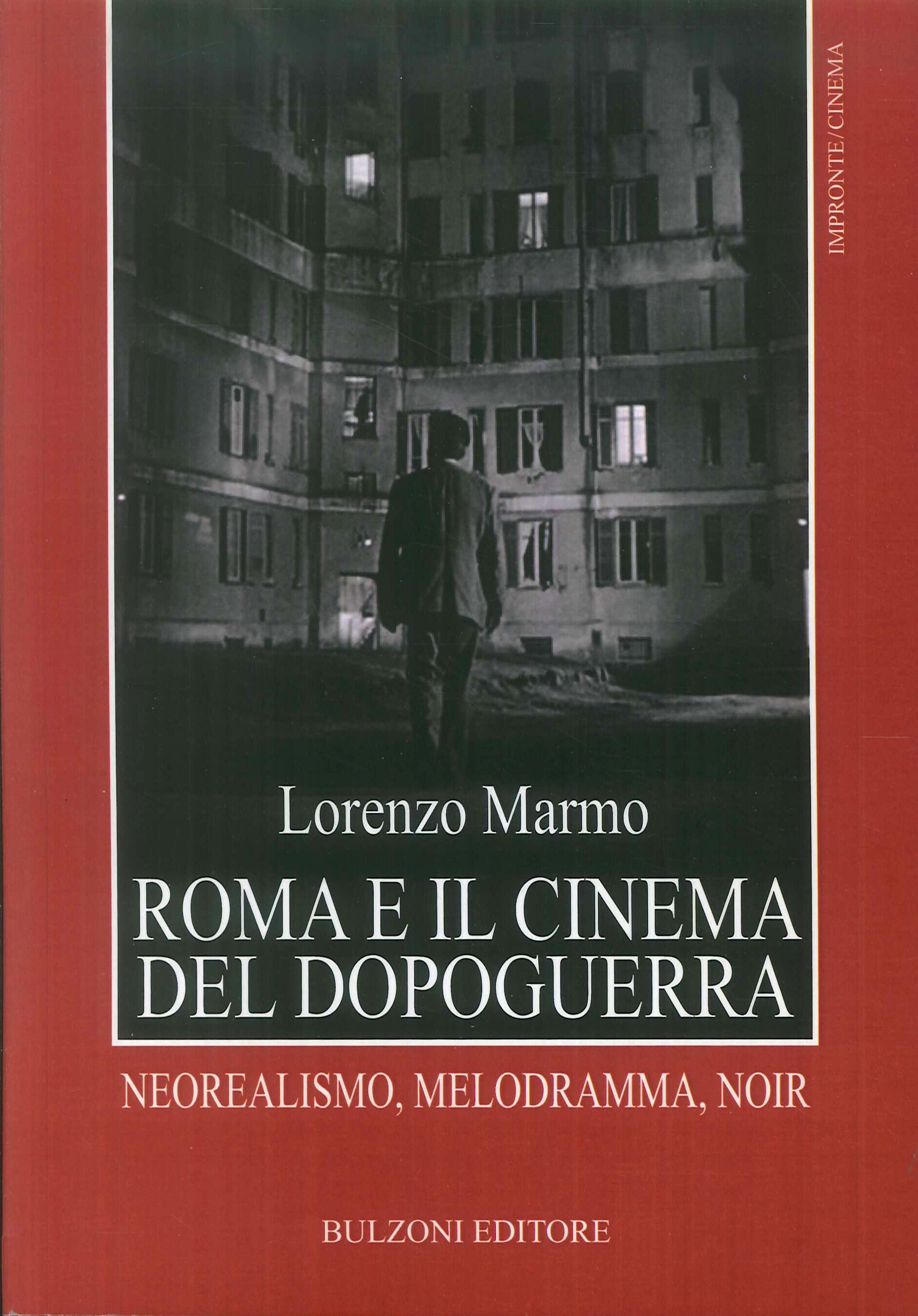 Roma e il cinema del dopoguerra. Neorealismo, melodramma, noir