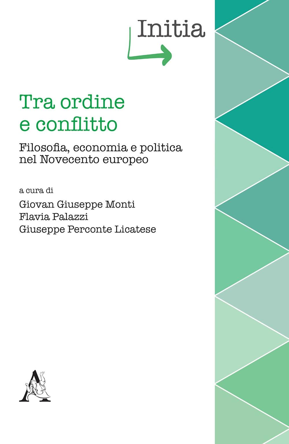 Tra ordine e conflitto. Filosofia, economia e politica nel Novecento europeo