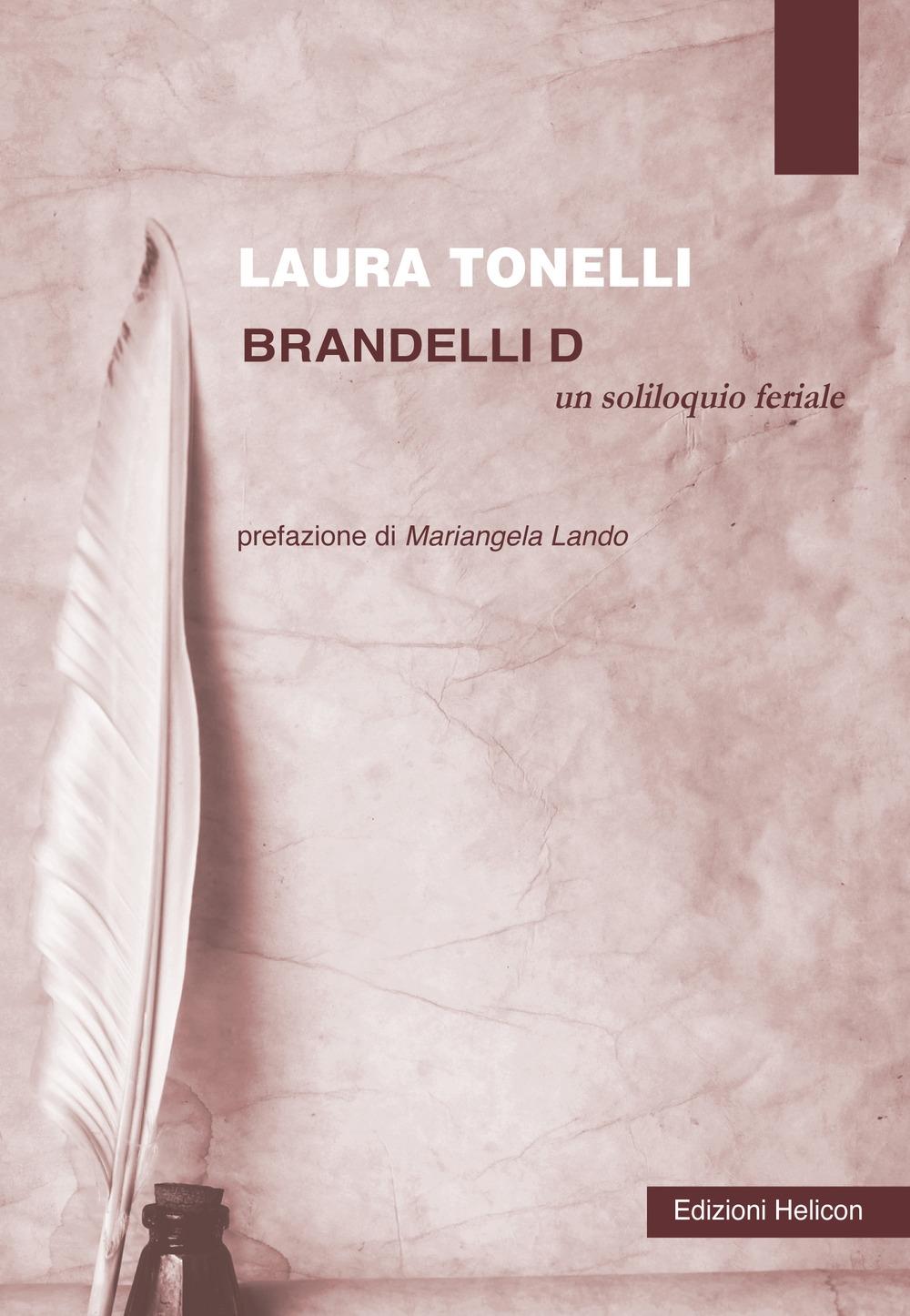Brandelli D. Un soliloquio feriale