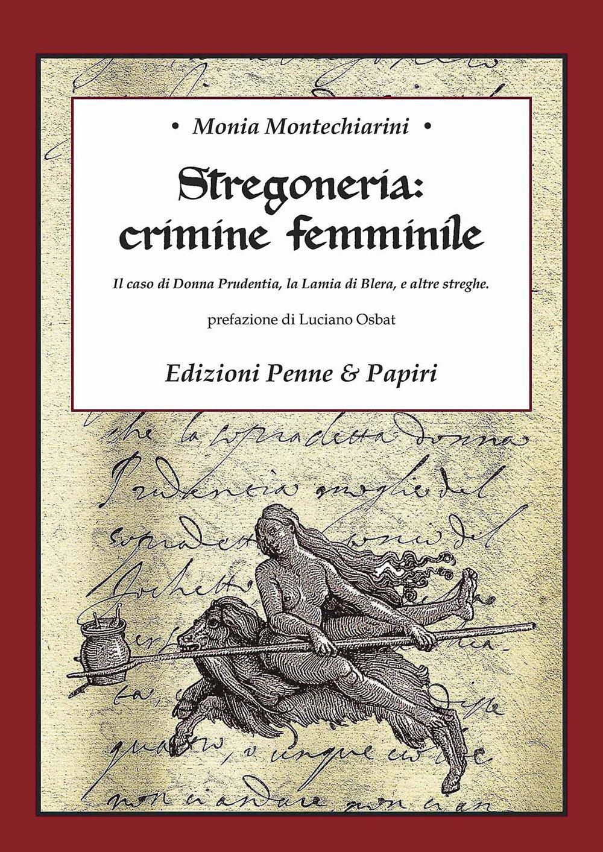 Stregoneria: crimine femminile. Il caso di Donna Prudentia, la Lamia di Blera, e altre streghe