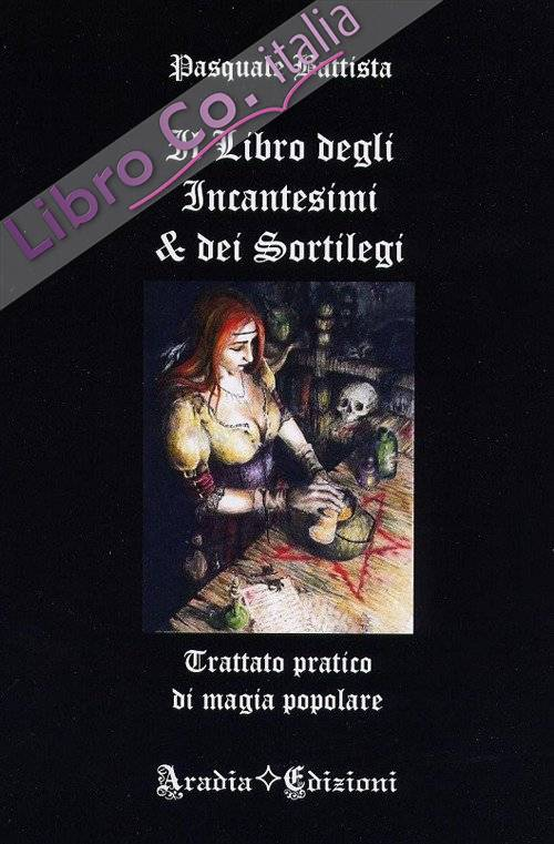 Il libro degli incantesimi e dei sortilegi