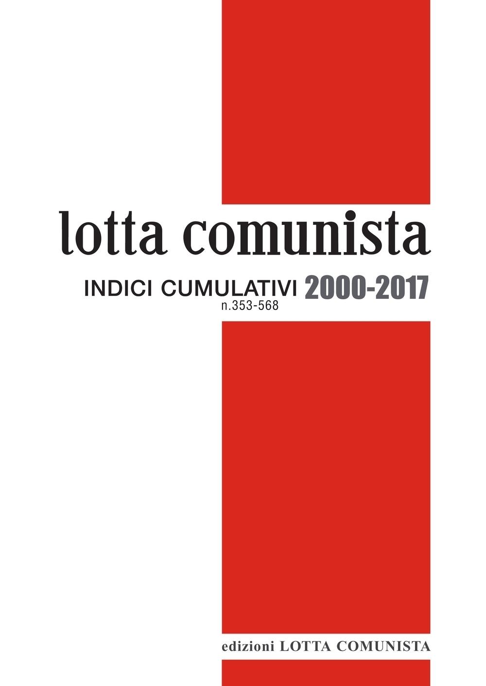 Lotta comunista. Indici cumulativi 2000-2017