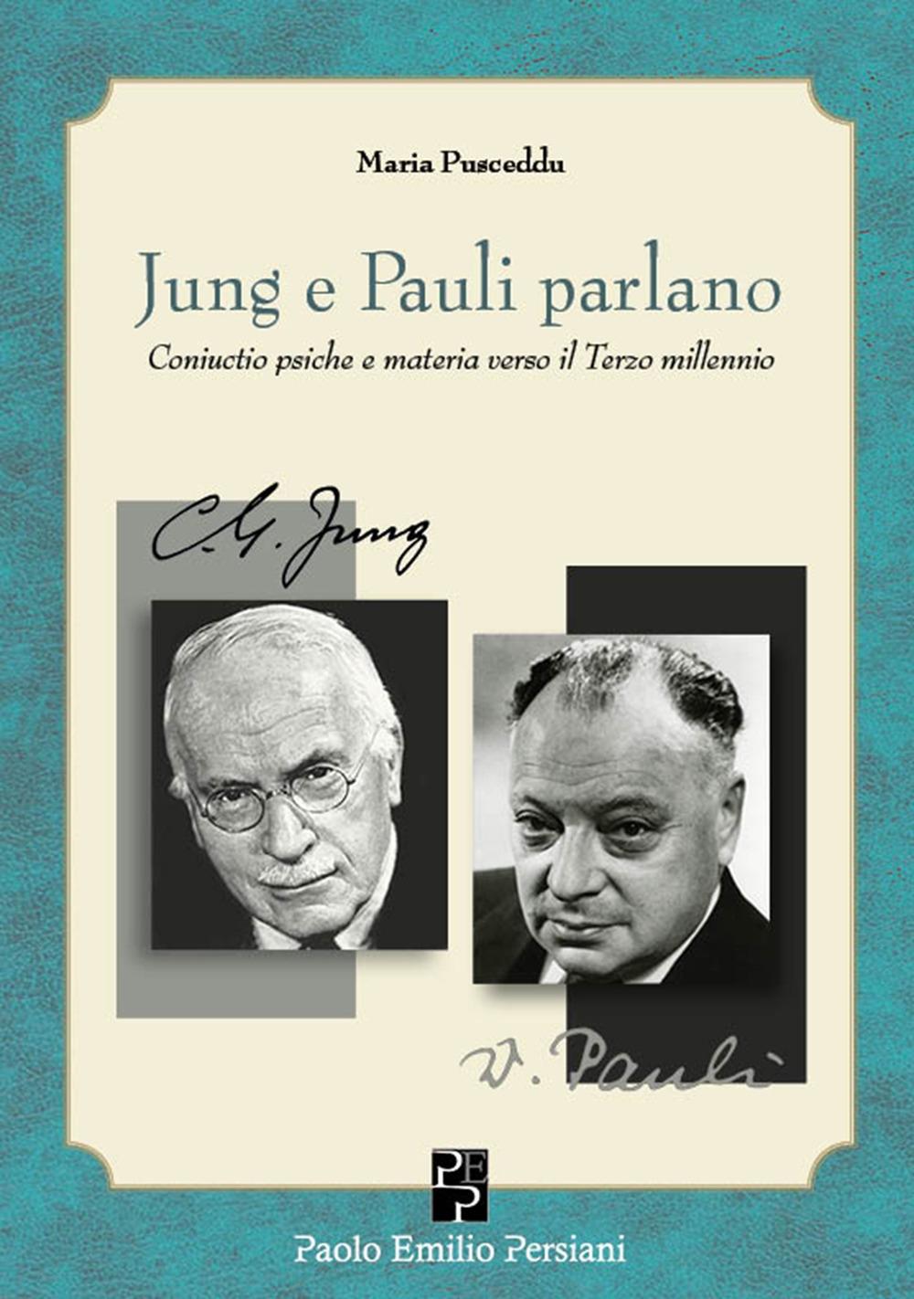 Jung e Pauli parlano. Coniuctio psiche e materia verso il Terzo millennio
