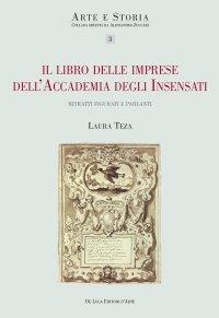 Il libro delle imprese dell'Accademia degli Insensati. Ritratti figurati e parlanti