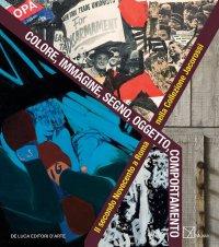 Colore, immagine, segno, oggetto, comportamento. Il secondo Novecento a Roma nella collezione Jacorossi