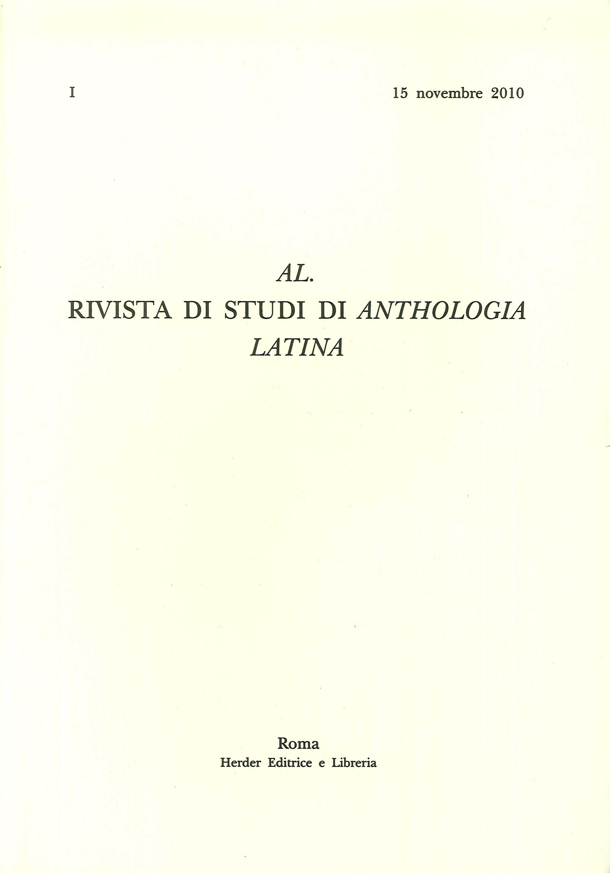 AL. Rivista di Studi di Anthologia Latina  Vol. I. 15 Novembre 2010