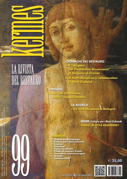 Kermes. Restauro, Conservazione e tutela del Patrimonio Culturale. Vol. 99. Luglio-Settembre 2015