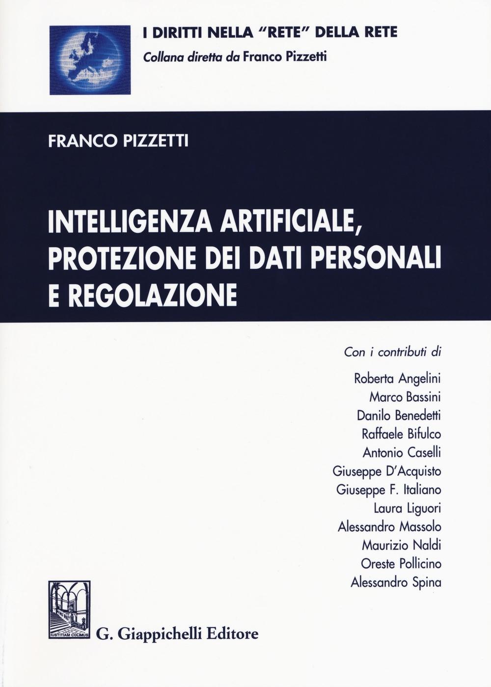 Intelligenza artificiale, protezione dei dati personali e regolazione. Con aggiornamento online