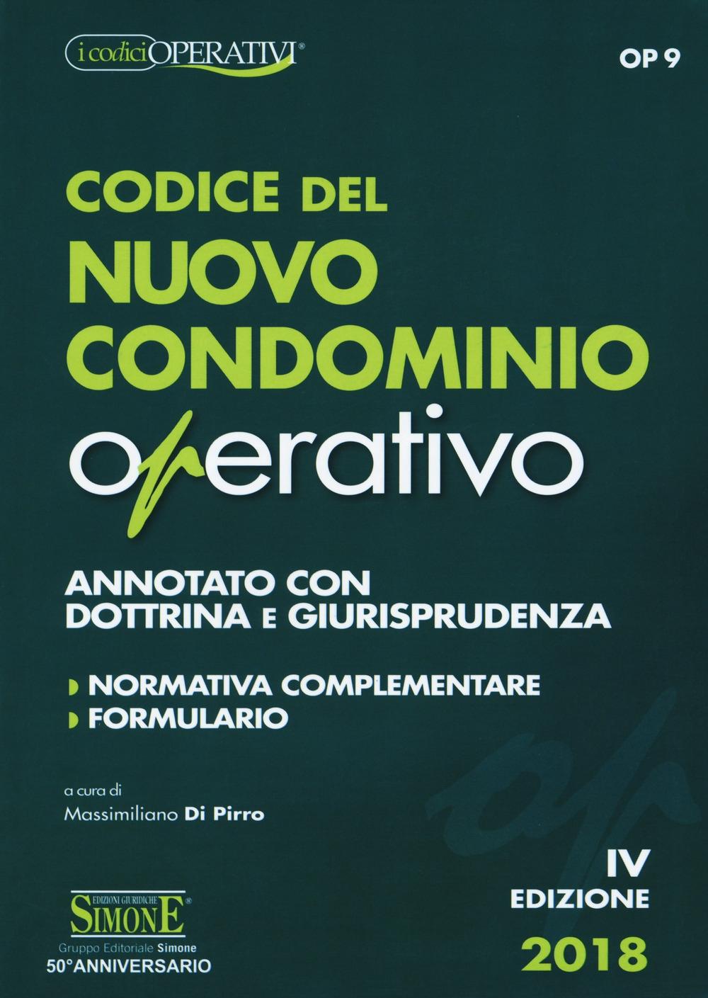 Codice del nuovo condominio operativo. Annotato con dottrina e giurisprudenza. Normativa complementare. Formulario